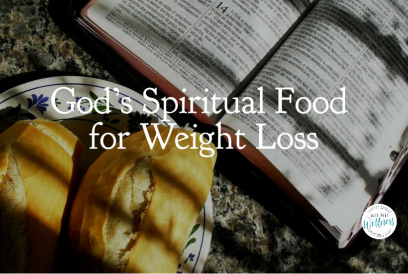 Media bombards us with seemingly endless opinions, God has spiritual food for weight loss.