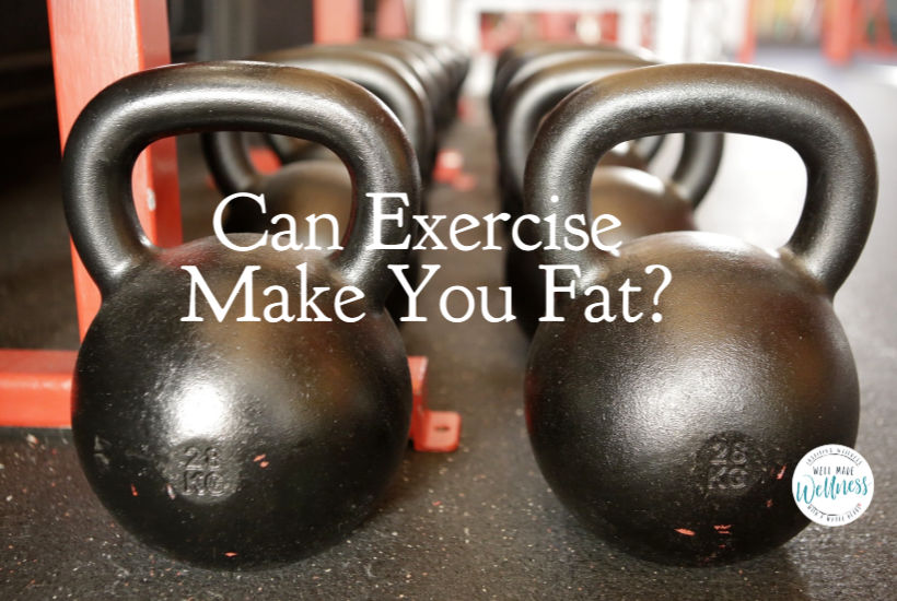 Can exercise make you fat? Yes, no and maybe.
