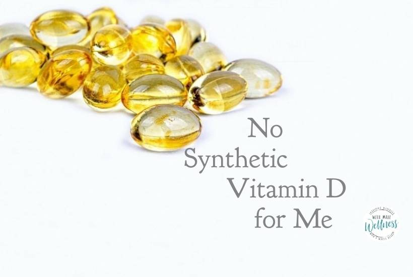 No synthetic Vitamin D for me, so how do I get my Vitamin D?