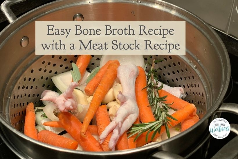 Easy Bone Broth Recipe with a Meat Stock Recipe